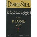 The Klone and I Hardcover Deckle Edge, June 16, 1998 by Danielle Steel