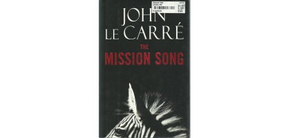 The Mission Song A Novel Hardcover September 19, 2006 by John le Carre