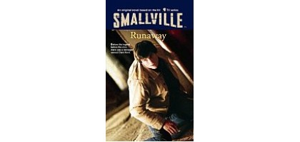 Smallville:Runaway Bk.7 (Smallville Young Adult)