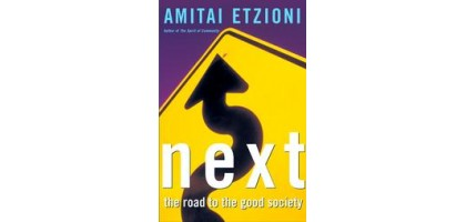 Next: The Road to the Good Society by Amitai Etzioni (2001, Hardcover)