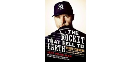 The Rocket That Fell to Earth Roger Clemens